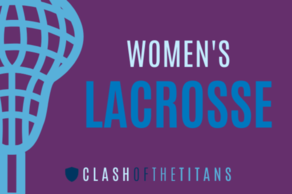 Women's Lacrosse (Clash of the Titans)