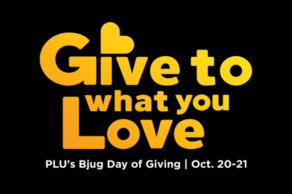 Thank you for giving to what you love: PLU's Bjug Day of Giving Oct. 20-21