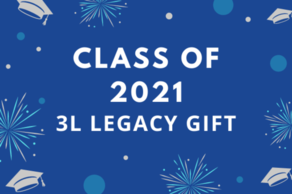 Class of 2021 3L Legacy Gift