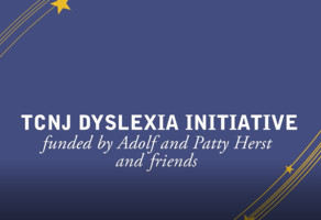 The Elissa Herst Fund in support of the Dyslexia Initiative at TCNJ
