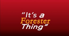 """It's a Forester Thing"""