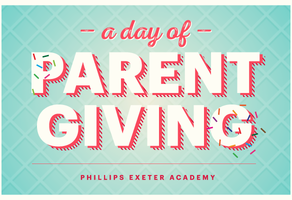 Exeter's  Day  of  Parent  Giving  is  May  8.  Let's  raise  our  parent  participation  level  ...  and  scoop  up  success  for  students!