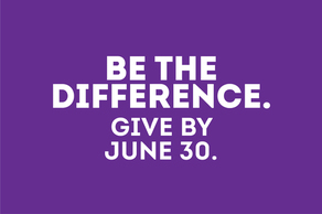 Be the Difference: Give by June 30